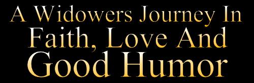 A Widower's Journey In Faith, Love & Good Humor